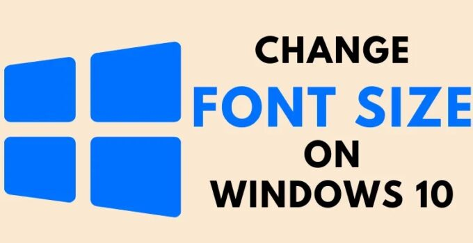Change Font Size on Windows 10 Computers